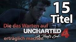 gamona Top 15 - Spiele, die euch das Warten auf Uncharted 4 erträglich machen