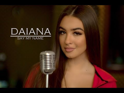 DAIANA - Say my name ( David Guetta, Bebe Rexha & J Balvin )