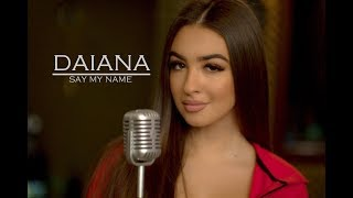 DAIANA - Say my name ( David Guetta, Bebe Rexha & J Balvin )