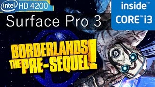 borderlands the pre sequel on intel hd 4200 gaming on surface pro 3 gaming setting benchmark