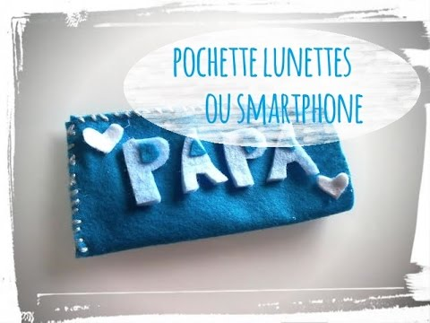 tuto f te des p re pochette lunette ou smartphone youtube. Black Bedroom Furniture Sets. Home Design Ideas