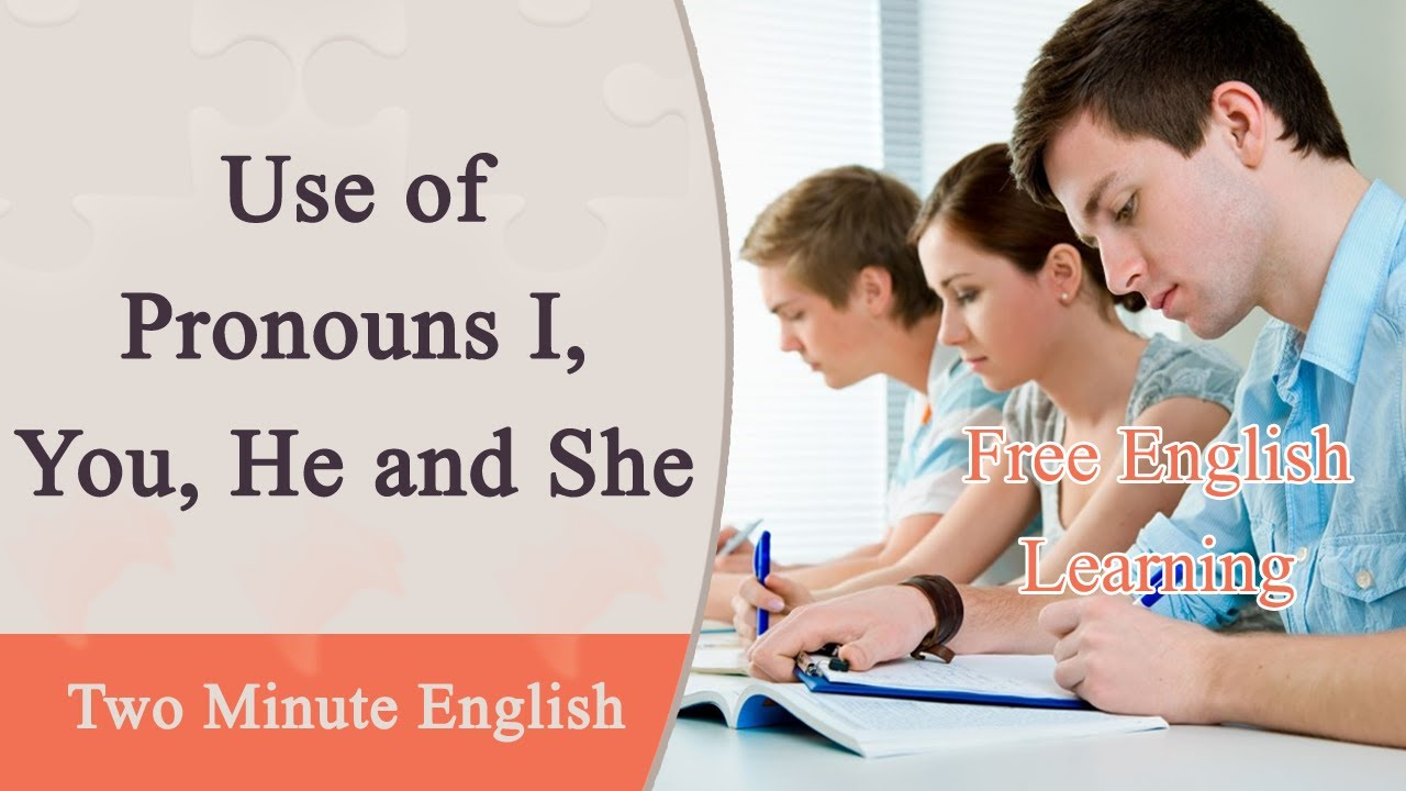 Use Of Pronouns I You He And She Learn How To Use The Pronouns English Grammar Lessons Youtube Личные местоимения i, he, she, it, we, you, they. use of pronouns i you he and she learn how to use the pronouns english grammar lessons