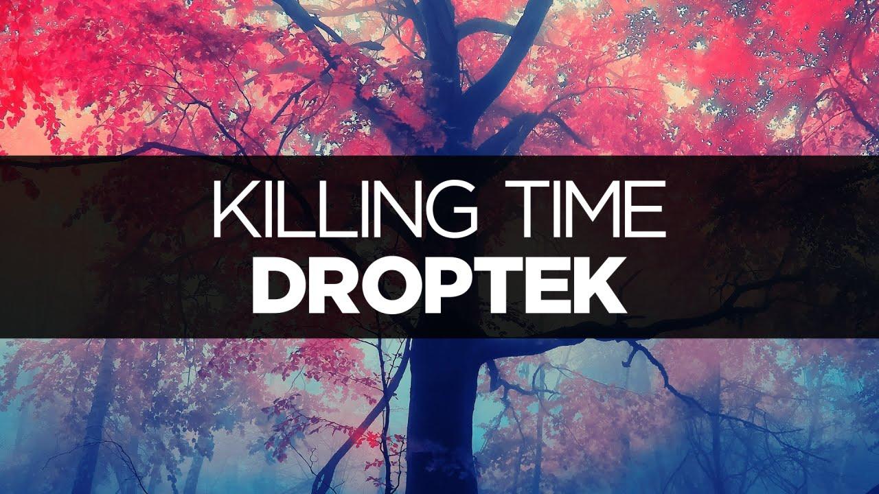 droptek killing time