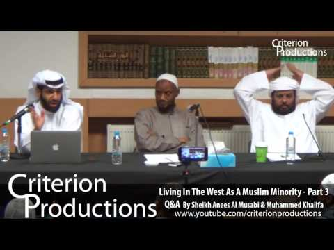 Living In The West As A Muslim Minority - Part 3 Q&A By Sheikh Anees Al Musabi & Muhammes Khalifa