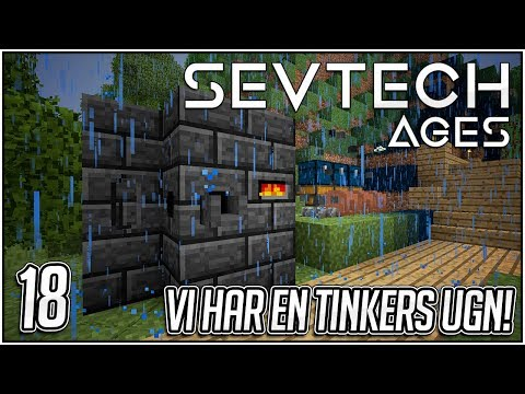 """VI HAR TINKERS UGN! - #18 - Minecraft: Sevtech - Ages """"Modpack"""""""