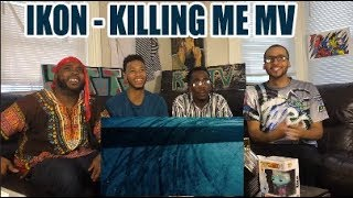 IKON- '죽겠다 KILLING ME MV REACTION/REVIEW