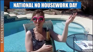 International No Housework Day KarenLangston.com