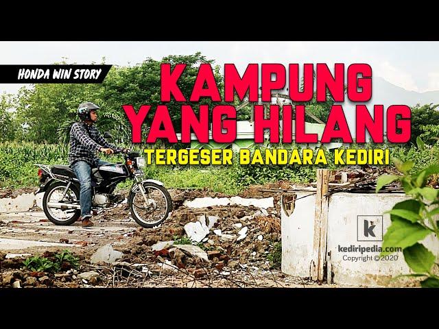 Kampung yang Hilang Tergeser Bandara Kediri (Honda Win Story #2)
