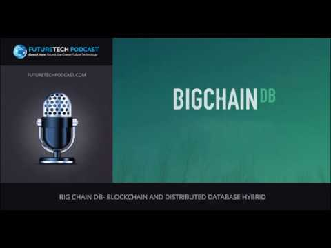 Big Chain DB  BlockChain and Distributed Database Hybrid