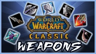 7 Vanilla WoW Weapons with Glorious Past and Future - Classic WoW