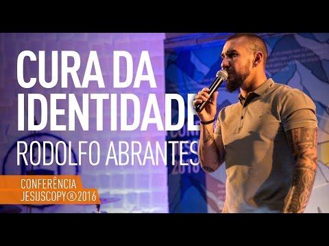 CURA DA IDENTIDADE - Rodolfo Abrantes (Conferência JesusCopy 2016)