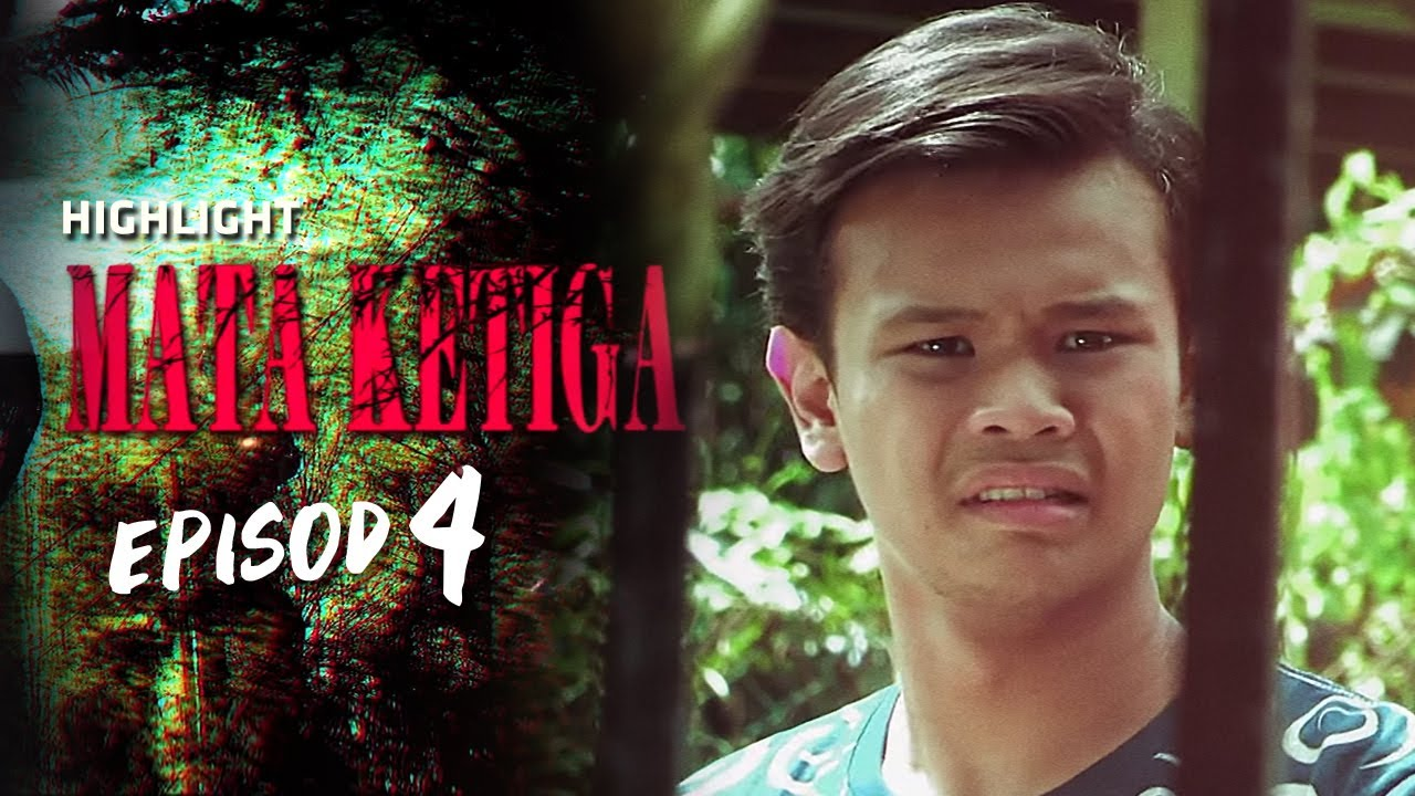 HIGHLIGHT: Episod 4 | Mata Ketiga (2021)