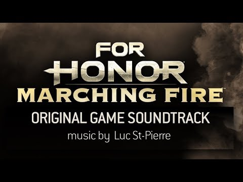 For Honor: Marching Fire  Soundtrack   by Luc St-Pierre