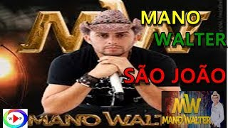 Baixar Mano Walter - Xote e Pé de Serra - São João 2017 - Só as Melhores