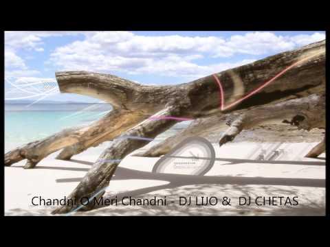 Chandni O Meri Chandni - DJ LIJO &  DJ CHETAS - REMIX