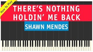 Shawn Mendes - There's Nothing Holding Me Back - Piano Cover (How To Play Tutorial)