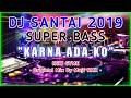DJ Karna Ada Ko   Slow Remix By Muji RMX   BASS BEAT KEBUMEN