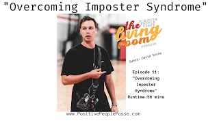 Overcoming Imposter Syndrome- Guest David Sosna