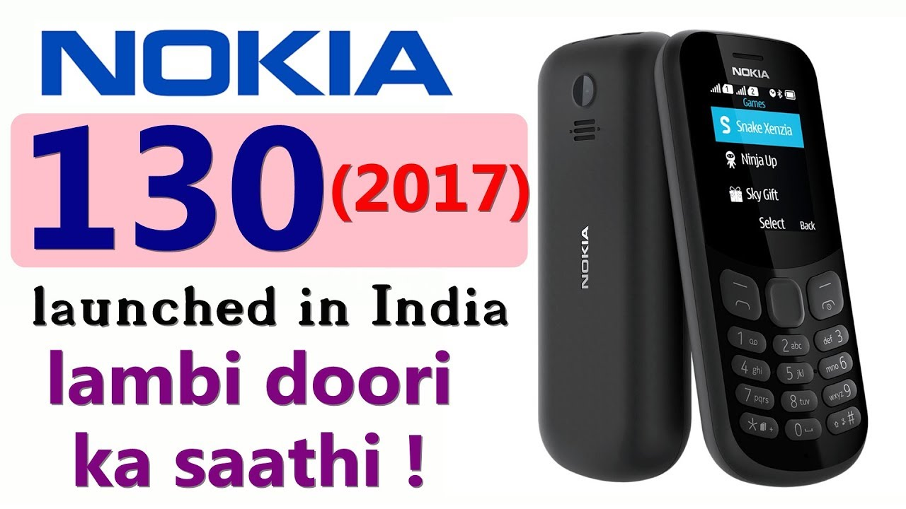 Nokia 130 (2017) model launched in India with video playback support