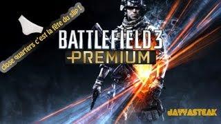 Battlefield 3 PREMIUM// CamCom►21◄ \\ La fête du slip !