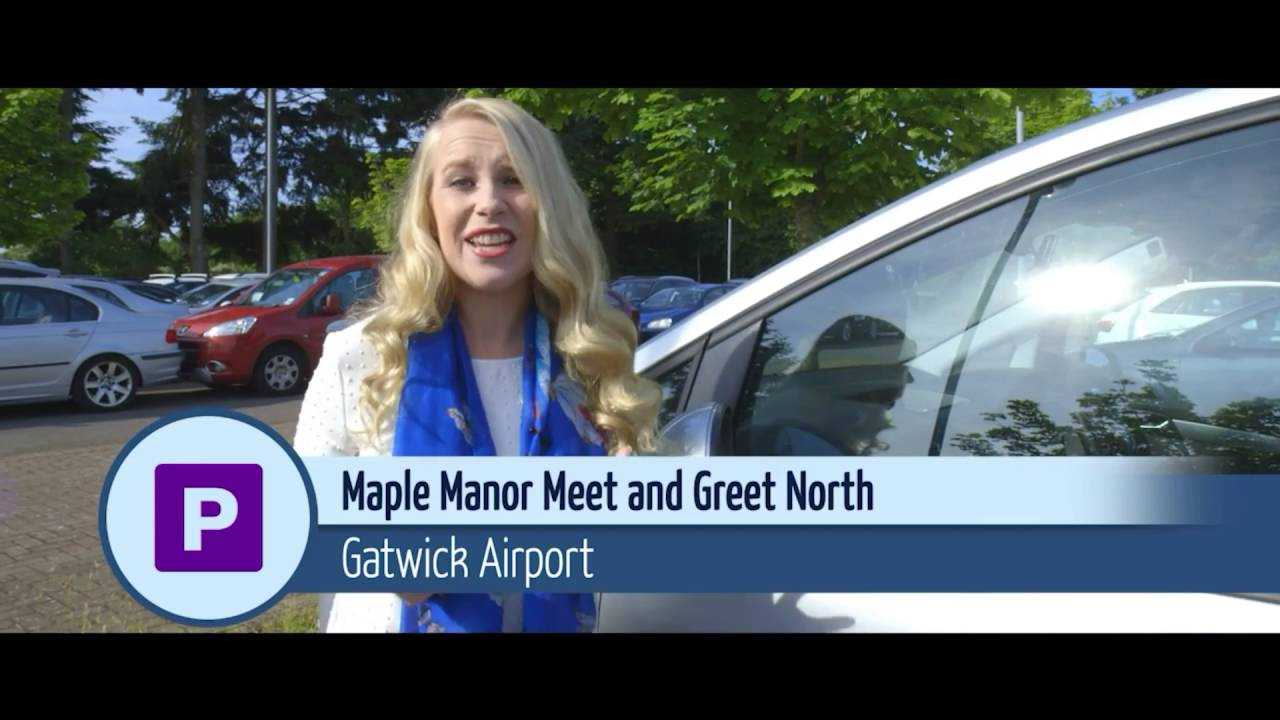 Maple Manor Meet And Greet Parking At Gatwick Airport Youtube
