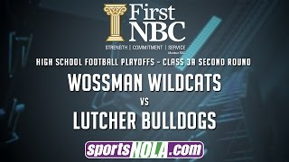 wossman vs lutcher prep football playoffs presented by first nbc bank