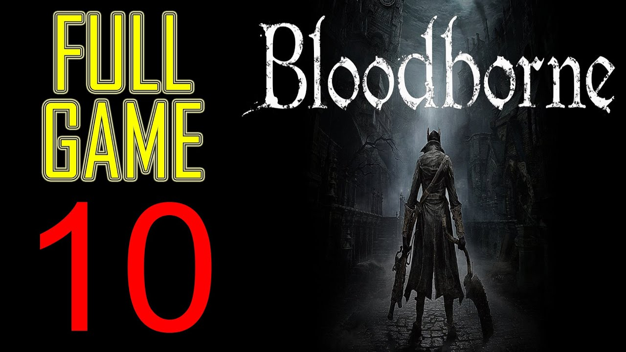 Bloodborne Walkthrough part 10 PS4 Gameplay lets play