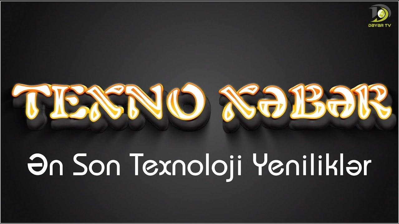 Ən Son Texnoloji Yeniliklər - Texno Xəbər