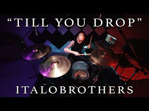 ItaloBrothers - Till You Drop   Jeremy Shields DRUM COVER