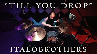 DRUM COVER (SHIELDS) ItaloBrothers - Till You Drop