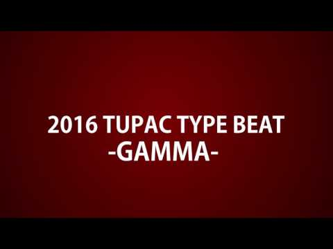 GAMMA tupac type beat Nov 2016