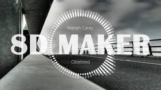 Mariah Carey - Obsessed [8D TUNES / USE HEADPHONES] 🎧