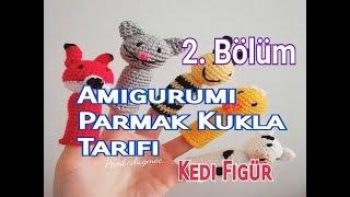 Amigurumi Parmak Kukla Yapımı (Kedi Figür ) Bölüm 2