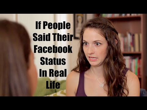 If People Said Their Facebook Status In Real Life