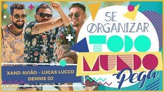 Xand Avião, Lucas Lucco e Dennis Dj - Se Organizar Todo Mundo Pega (CLIPE OFICIAL)