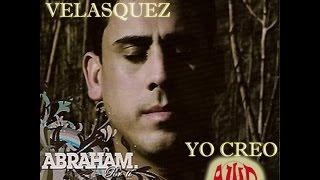 (Letras)Abraham Velasquez-Yo creo