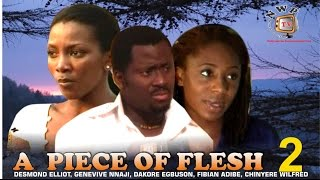 A Piece of Flesh 2  - Nigerian Nollywood Movie