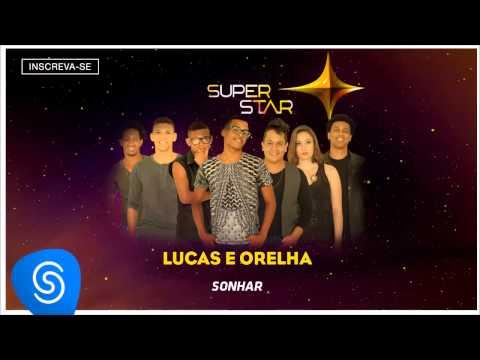 Lucas e Orelha - Sonhar (SuperStar 2015) [Áudio Oficial]