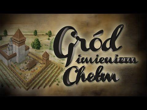 Gród imieniem Chełm | ChDK