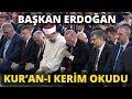 Başkan erdoğan Şehitler İçin kur an ı kerim okudu mp3
