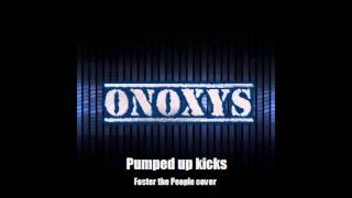 Onoxys - Pumped up Kicks (Foster the People cover)
