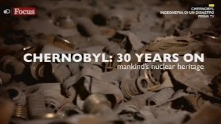 CHERNOBYL. Ingegneria di un disastro. | Mankind's nuclear heritage