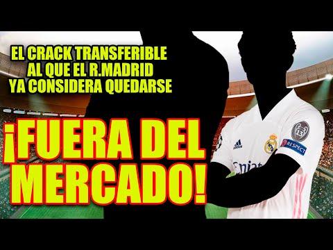 ¡FUERA DEL MERCADO! | El crack TRANSFERIBLE al que el R.Madrid YA considera quedarse