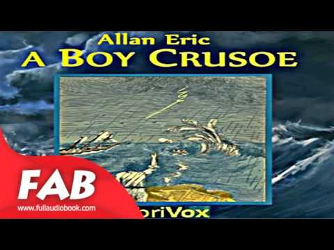 A Boy Crusoe Full Audiobook by Allan ERIC by Action & Adventure Fiction