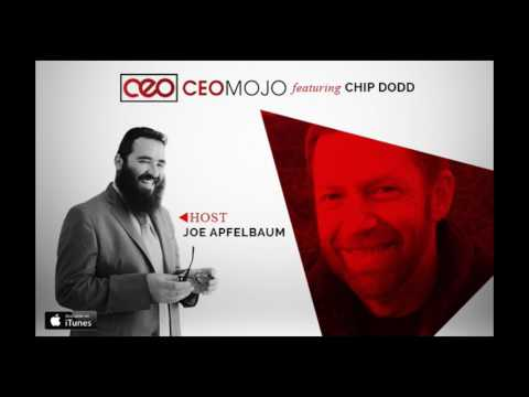 Chip Dodd | Work On Your Business, Not In | Joe Apfelbaum | CEO Mojo | Leadership & Business