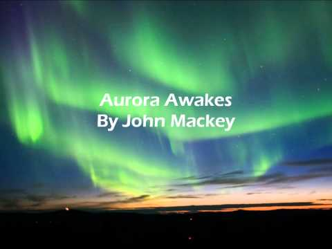 Aurora Awakes By John Mackey