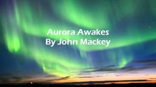 Aurora Awakes By John Mackey