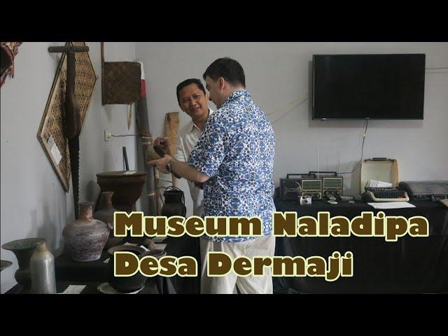 Museum Naladipa Desa Dermaji