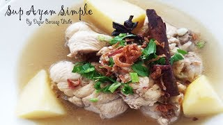 DapurBerasapUtube #ResepiMudahSedap #SupAyam Sup ayam salah satu menu idaman yang mudah disediakan. Terdapat pelbagai versi cara masakan sup ...