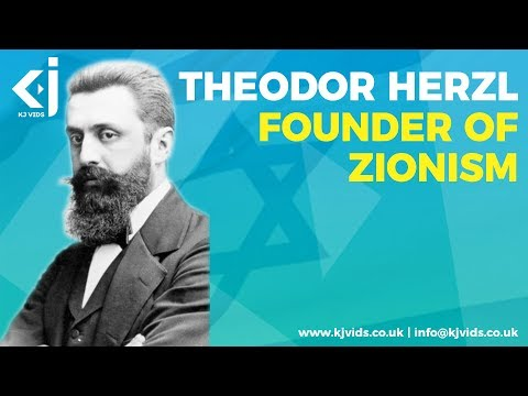 Theodor Herzl - The Founder of Zionism